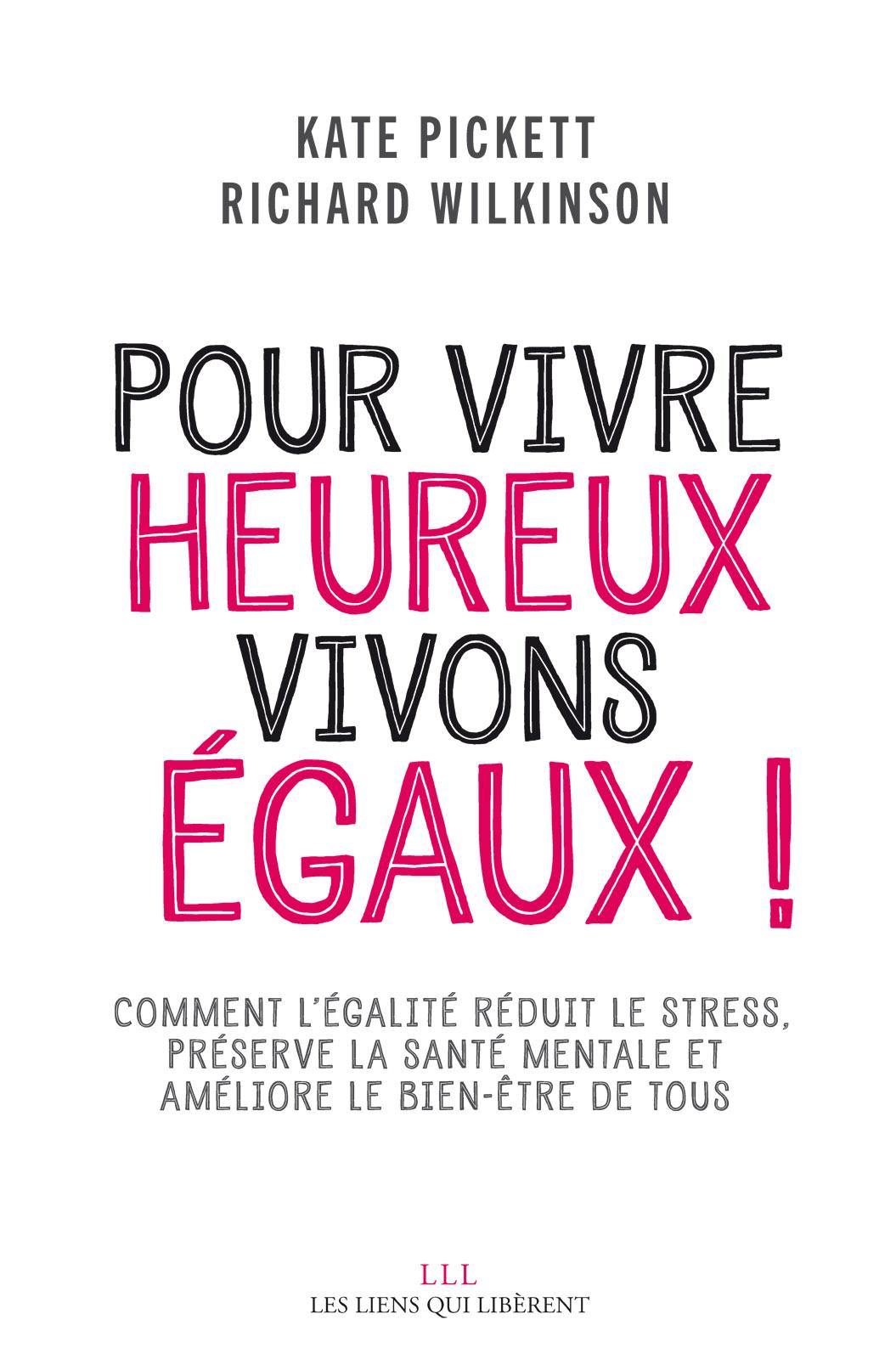 Pour vivre heureux, vivons égaux !