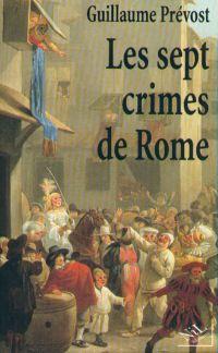 Les Sept crimes de Rome | Prévost, Guillaume (1964-....). Auteur