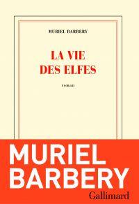 La vie des elfes | Barbery, Muriel. Auteur