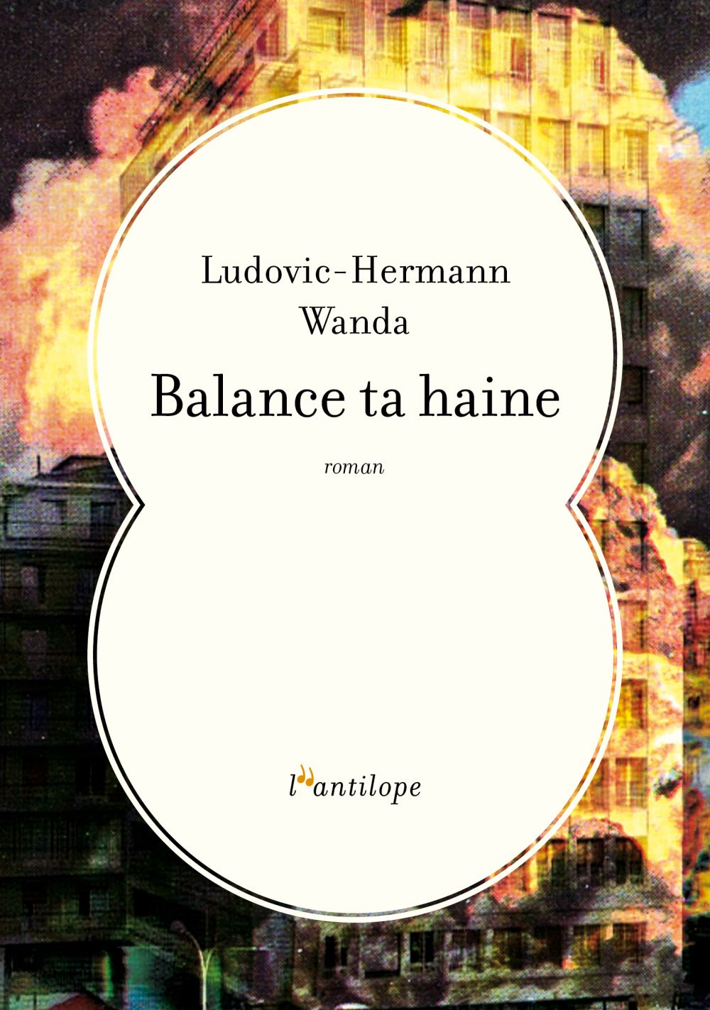 Balance ta haine   Wanda, Ludovic-Hermann (1981-....). Auteur