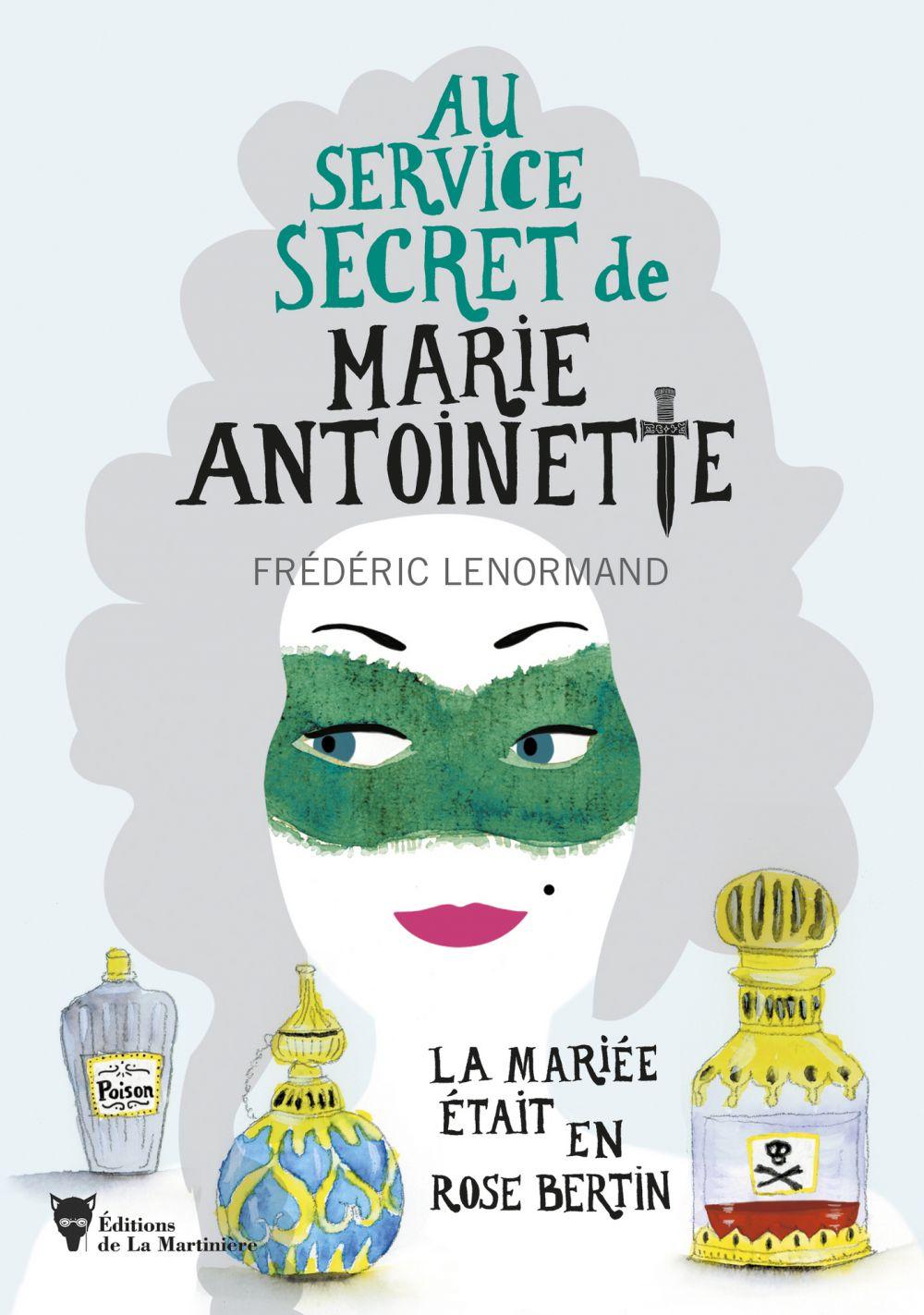 La mariée était en Rose Bertin - Au service secret de Marie-Antoinette | Lenormand, Frederic. Auteur