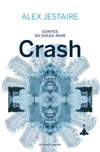 Contes du Soleil Noir : Crash