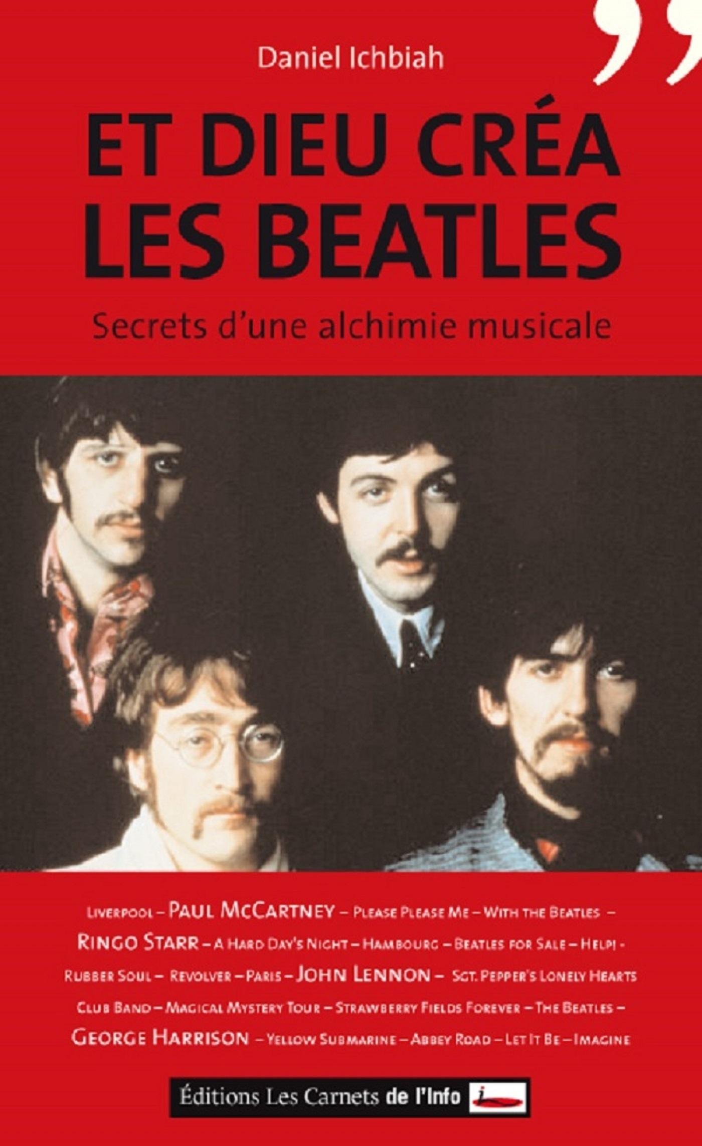 Et Dieu créa les Beatles. Secret d'une alchimie musicale