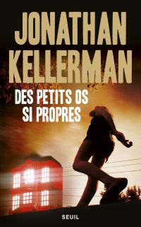 Des petits os si propres | Kellerman, Jonathan. Auteur
