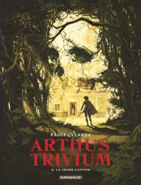 Arthus Trivium - Tome 3 - J...