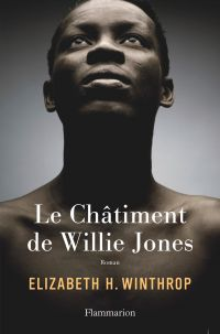 Le Châtiment de Willie Jones | Winthrop, Elizabeth H.. Auteur