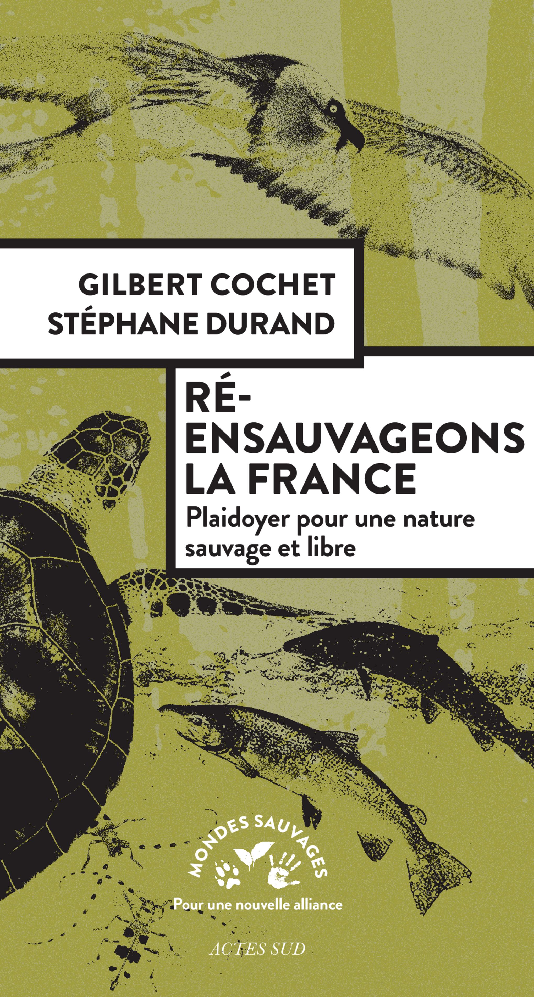 Ré-ensauvageons la France | Cochet, Gilbert