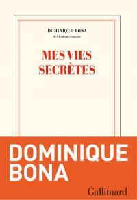 Mes vies secrètes | Bona, Dominique. Auteur
