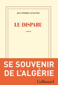 Le disparu | Le Dantec, Jean-Pierre (1943-....). Auteur
