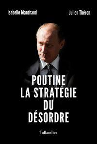 Poutine, la stratégie du désordre | Mandraud, Isabelle. Auteur