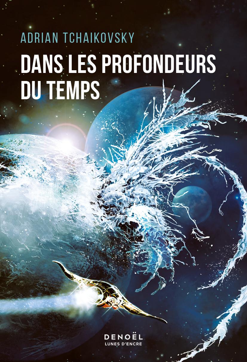 Dans les profondeurs du temps | Tchaikovsky, Adrian. Auteur