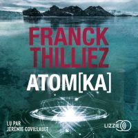 AtomKa | THILLIEZ, Franck. Auteur