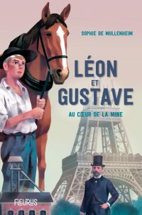 Léon et Gustave. Au cœur de...