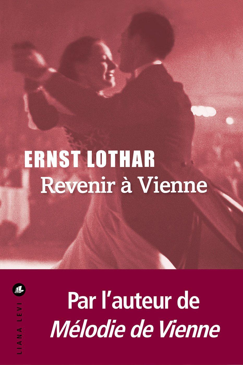 Revenir à Vienne | Lothar, Ernst. Auteur