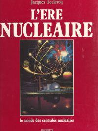 L'ère nucléaire