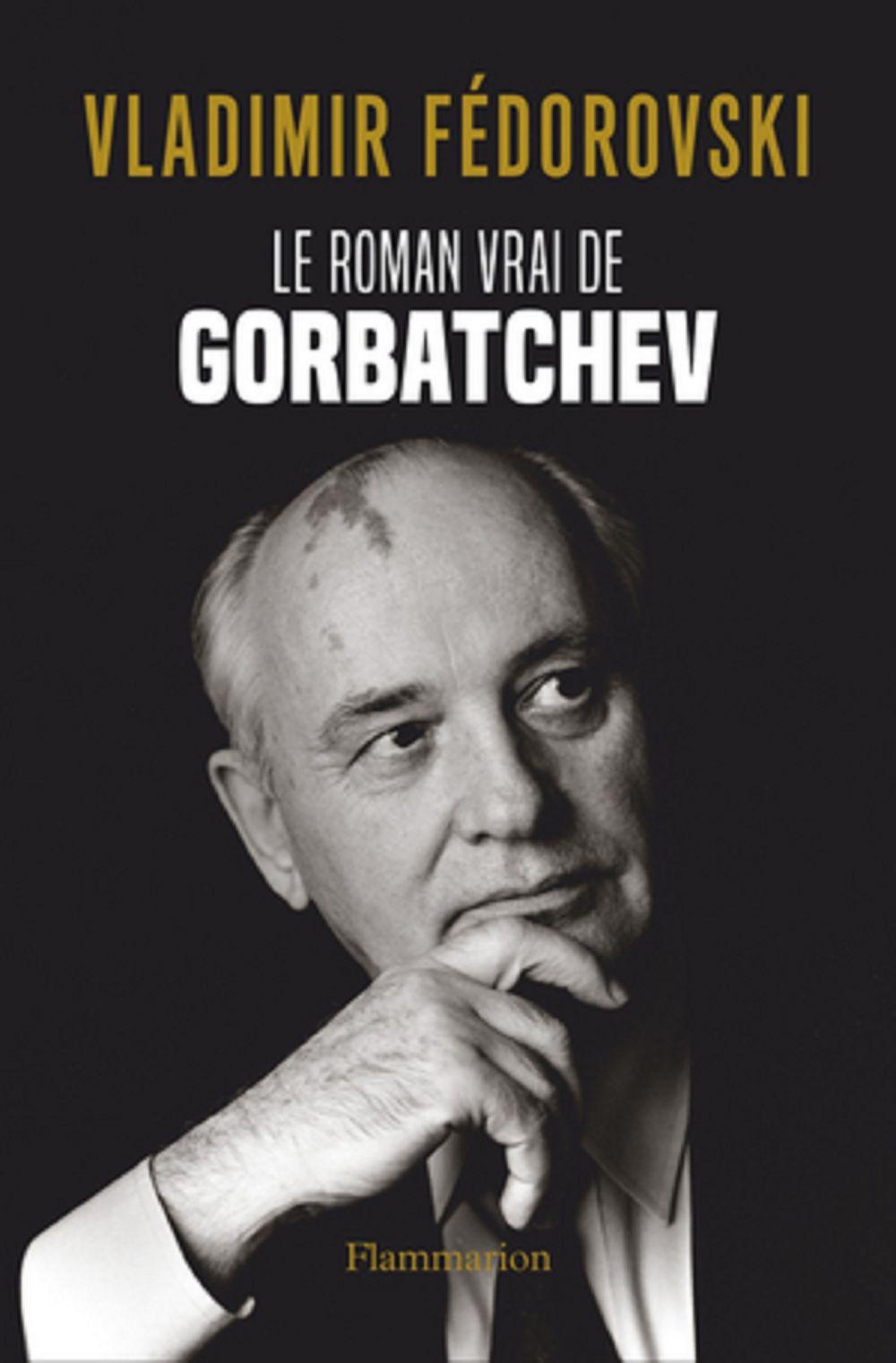 Le Roman vrai de Gorbatchev   Fedorovski, Vladimir (1950-....). Auteur