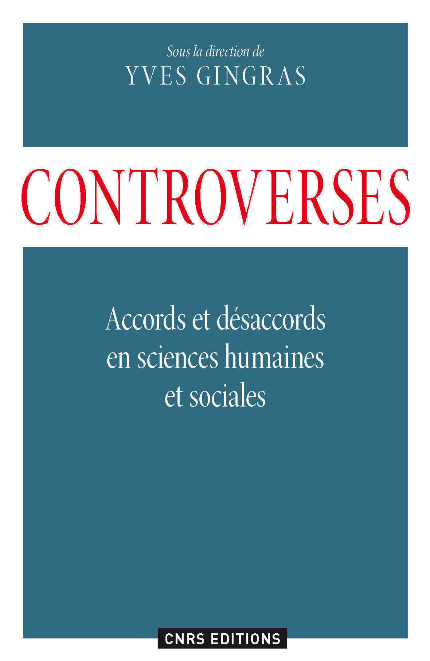 Controverses. Accords et désacords en sciences humaines et sociales