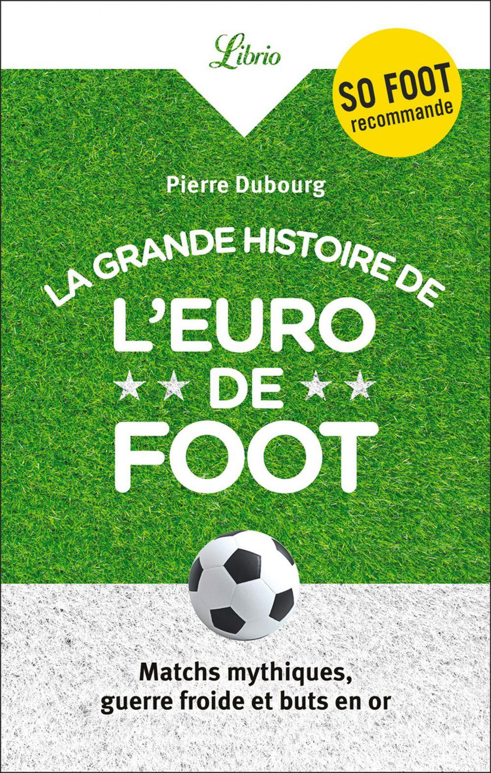 La Grande Histoire de l'Euro de foot   DUBOURG, Pierre. Auteur