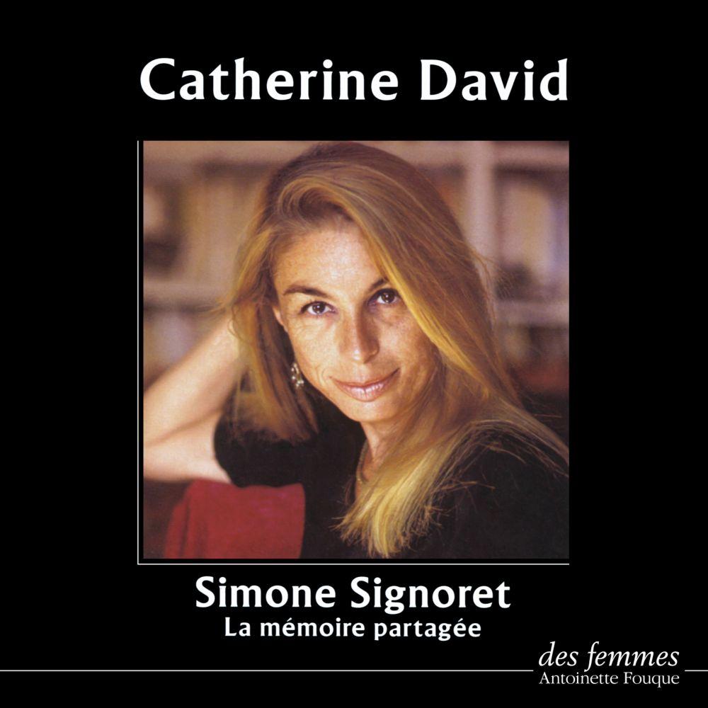Simone Signoret ou la Mémoire partagée | David, Catherine (1949-....). Auteur