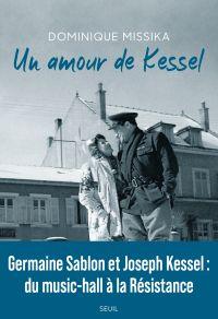 Un amour de Kessel | Missika, Dominique. Auteur