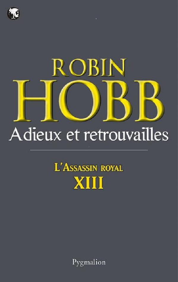 L'Assassin royal (Tome 13) - Adieux et retrouvailles | Hobb, Robin