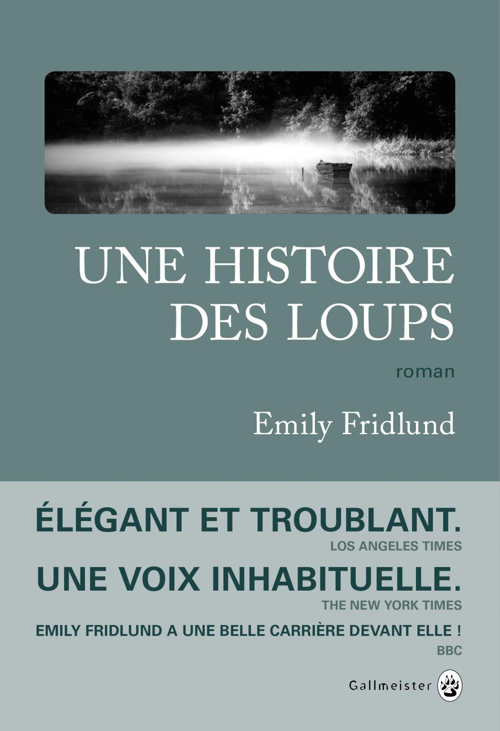 Une Histoire des loups | Fridlund, Emily. Auteur