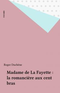 Madame de La Fayette : la r...