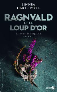 Ragnvald et le loup d'or : Livre 1 | HARTSUYKER, Linnea. Auteur