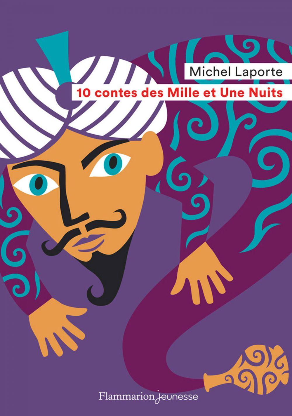 10 contes des Mille et Une Nuits | Laporte, Michel. Auteur