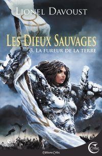 Les Dieux sauvages, tome 3 ...