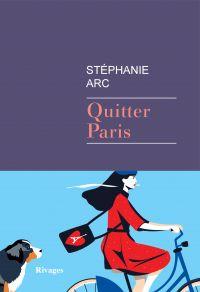 Quitter Paris | Arc, Stéphanie. Auteur