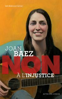 "Joan Baez : ""Non à l'injustice"""
