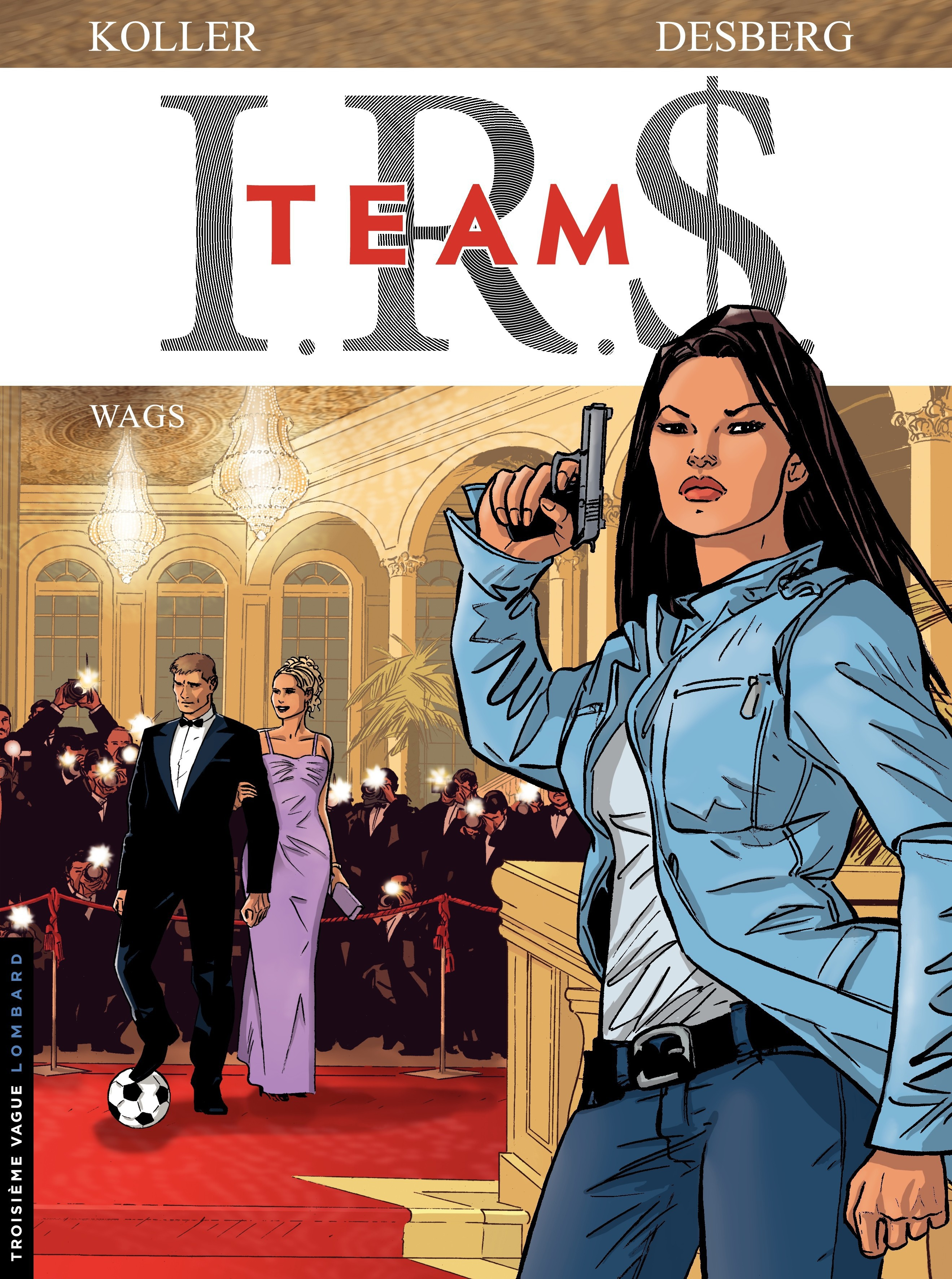 I.R.$. Team - tome 2 - Wags