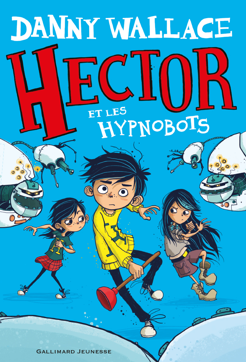 Hector et les Hypnobots (Tome 1) | Wallace, Danny