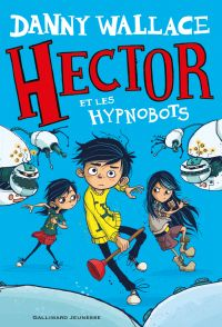 Hector (Tome 1) - Hector et les Hypnobots