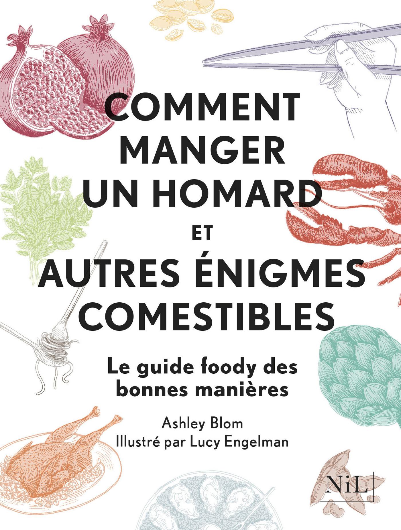Comment manger un homard et autres énigmes comestibles
