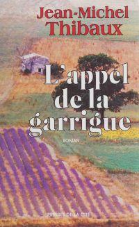 L'Appel de la garrigue | Thibaux, Jean-Michel
