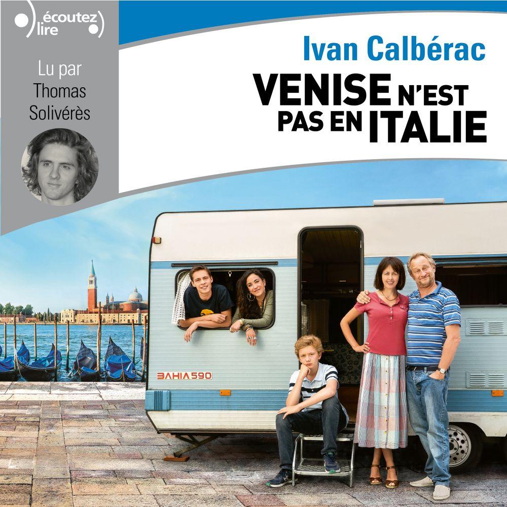 Venise n'est pas en Italie   Calbérac, Ivan. Auteur