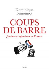Coups de barre - Justice et injustices en France | Simonnot, Dominique. Auteur