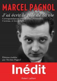 J'ai écrit le rôle de ta vie | Pagnol, Marcel (1895-1974). Auteur