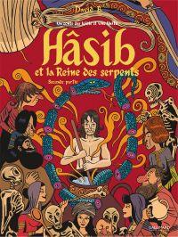 Hâsib et la Reine des serpents (Deuxième partie). D'après un conte des Mille et une nuits | B., David. Auteur