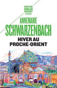 Hiver au Proche-Orient | Schwarzenbach, Annemarie. Auteur