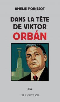 Dans la tête de Viktor Orbán
