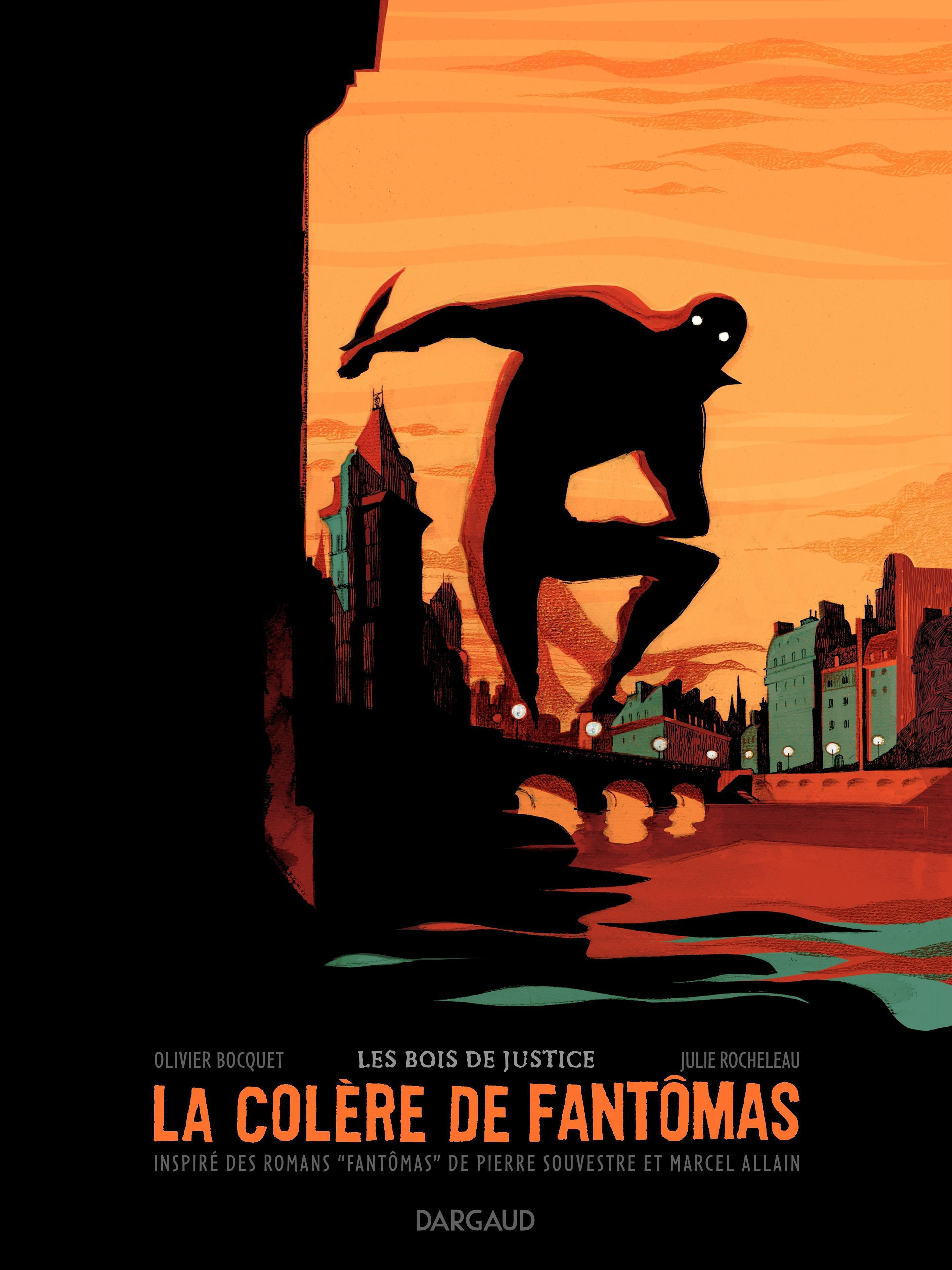 La colère de Fantômas - tome 1 - Les Bois de Justice
