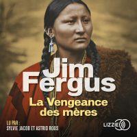 La Vengeance des mères | FERGUS, Jim. Auteur