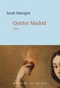 Quitter Madrid | Manigne, Sarah (1976-....). Auteur