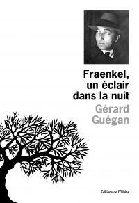 Fraenkel, un éclair dans la nuit | Guégan, Gérard. Auteur