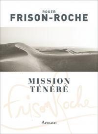 Mission Ténéré | Frison-Roche, Roger. Auteur