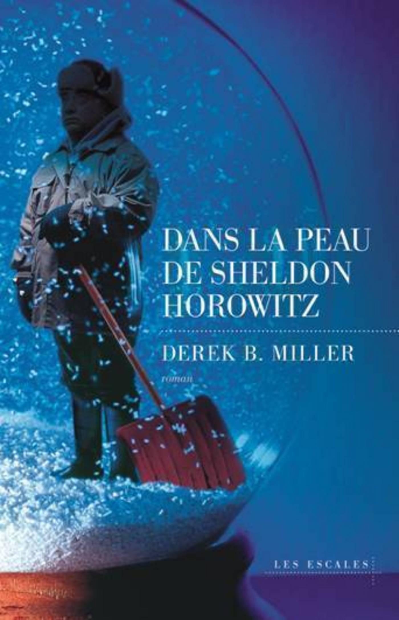 Dans la peau de Sheldon Horowitz | MILLER, Derek B.