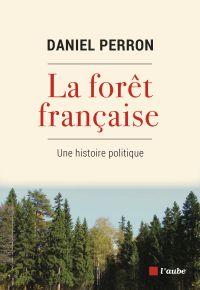 La forêt française | PERRON, Daniel. Auteur